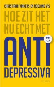 Hoe zit het nu echt met antidepressiva? Boek van Christiaan Vinkers en Roeland Vis